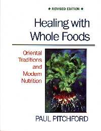 Healing with Whole Foods; Paul Pitchford